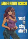 Want to Stay Alive