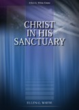 Christ in His Sanctuary (1969) - Ellen G. White