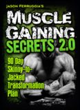 Muscle Gaining Secrets 2.0: 90 Day Skinny-to-Jacked Transformation Plan