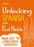 Unlocking Spanish with Paul Noble.  Use What You Already Know