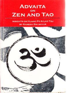 Advaita on Zen and Tao:  Insights on Huang Po & Lao Tzu