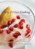 New Persian cooking : a fresh approach to the classic cuisine of Iran