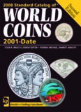 2008 Standard Catalog of World Coins: 2001 to Date (Standard Catalog of World Coins 2001-Date)