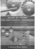 Rules of Thumb for Mechanical Engineers - A Manual of Quick, Accurate Solutions to Everyday Mechanical Engineering Problems