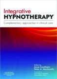 Integrative Hypnotherapy: Complementary approaches in clinical care, 1e