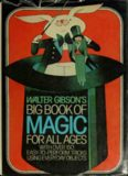 Walter Gibson's Big book of magic for all ages: With over 150 easy-to-perform tricks using everyday