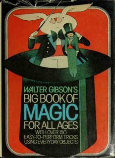 Walter Gibson's Big book of magic for all ages: With over 150 easy-to-perform tricks using everyday objects