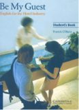 Be My Guest. English for the Hotel Industry. Student's Book