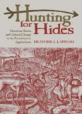 Hunting for Hides: Deerskins, Status, and Cultural Change in the Protohistoric Appalachians