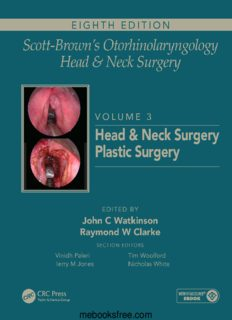 Scott-Brown's Otorhinolaryngology and Head and Neck Surgery, Eighth Edition Volume 3: Head and Neck Surgery, Plastic Surgery
