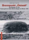 Brennpunkt «Ostwall».  Die Kämpfe um die Festungsfront Oder-Warthe-Bogen im Winter 1945