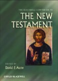 The Blackwell Companion to The New Testament (Blackwell Companions to Religion)