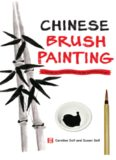 Chinese Brush Painting: A Hands-On Introduction to the Traditional Art