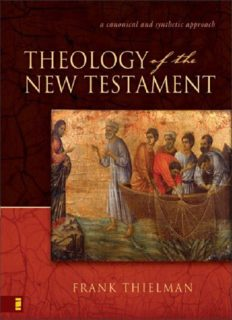 Theology of the New Testament : a canonical and synthetic approach