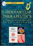 Cardiovascular Therapeutics - A Companion to Braunwald's Heart Disease: Expert Consult - Online and Print, 3e