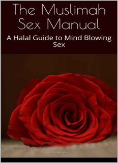 The Muslimah Sex Manual: A Halal Guide to Mind Blowing Sex