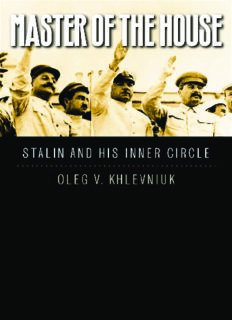 Master of the House: Stalin and His Inner Circle (The Yale-Hoover Series on Stalin, Stalinism, and the Cold War)