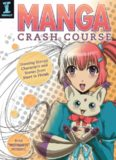 Manga Crash Course: Drawing Manga Characters and Scenes from Start to Finish