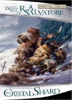 The Crystal Shard: The Icewind Dale Trilogy, Part 1 (Forgotten Realms: The Legend of Drizzt, Book IV) (Bk. 4)