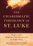 The charismatic theology of st. luke : trajectories from the old testament to luke-acts