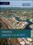 Mastering AutoCAD Civil 3D 2015  Autodesk Official Press