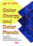 Solar energy and solar panels: systems, performance and recent developments