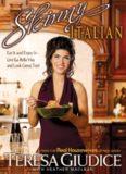 Skinny Italian: Eat It and Enjoy It Live La Bella Vita and Look Great, Too!