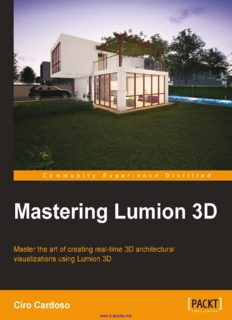 Mastering Lumion 3D: Master the art of creating real-time 3D architectural visualizations using Lumion 3D