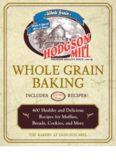Hodgson Mill Whole Grain Baking: 400 Healthy and Delicious Recipes for Muffins, Breads, Cookies