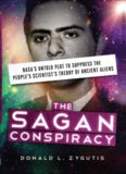 The Sagan Conspiracy: NASA's Untold Plot to Suppress The People's Scientist's Theory of Ancient