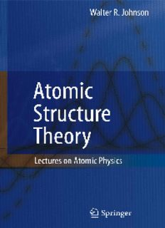 Atomic Structure Theory - Lectures On Atomic Physics