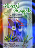 Herbal Magick - A Witch's Guide To Herbal Folklore And Enchantments