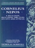 Cornelius Nepos: a selection, including the lives of Cato and Atticus