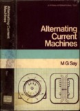 Alternating Current Machine By M G Say