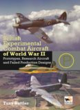 British Experimental Combat Aircraft of World War II : Prototypes, Research Aircraft, and Failed