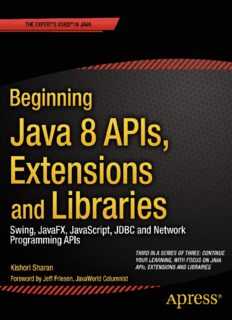 Beginning Java 8 APIs, Extensions and Libraries: Swing, JavaFX, JavaScript, JDBC and Network Programming APIs
