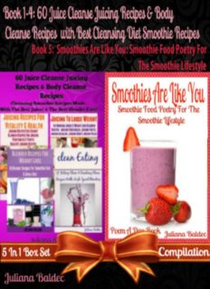60 Juice Cleanse Juicing Recipes & Body Cleanse Recipes + Smoothies Are Like You. 5 In 1 Box Set Compilation