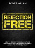 Rejection Free: How to Choose Yourself First and Take Charge of Your Life by Confidently Asking