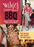 Wiley's Championship BBQ : Secrets that Old Men Take to the Grave