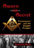 Sworn in Secret: Freemasonry and the Knights Templar