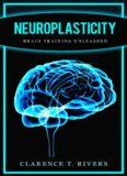 Neuroplasticity: Brain Training Unleashed