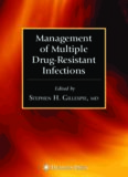 Management of Multiple Drug-Resistant Infections (Infectious Disease (Totowa, N.J.).)