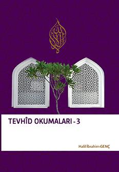 Tevhid Okumaları 3 - Halil İbrahim Genç