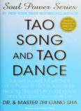 Tao Song and Tao Dance: Sacred Sound, Movement, and Power from the Source for Healing, Rejuvenation, Longevity, and Transformation of All Life