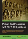 Python Text Processing with NLTK 2.0 Cookbook: Use Python's NLTK suite of libraries to maximize your Natural Language Processing capabilities