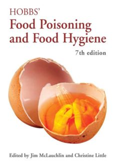 Hobbs' Food Poisoning and Food Hygiene, 7th edition. Edited by Jim McLaughlin and Christine Little. Hodder Arnold (2007). ISBN: 978-0-340-90530-2