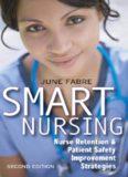Smart Nursing: Nurse Retention & Patient Safety Improvement Strategies, Second Edition (Springer