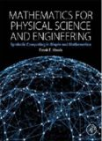 Mathematics for Physical Science and Engineering: Symbolic Computing Applications in Maple