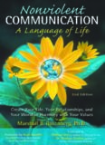 Nonviolent Communication: A Language of Life: Create Your Life, Your Relationships, and Your World