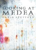 Looking at Medea: Essays and a translation of Euripides' tragedy
